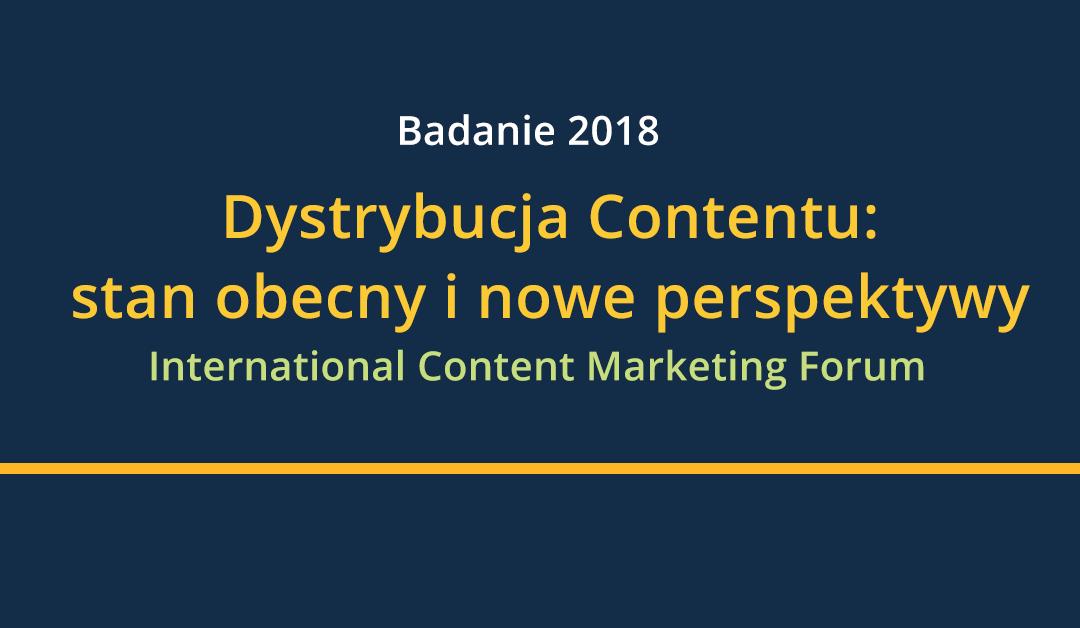 Dystrybucja w content marketingu 2018 – międzynarodowe badanie